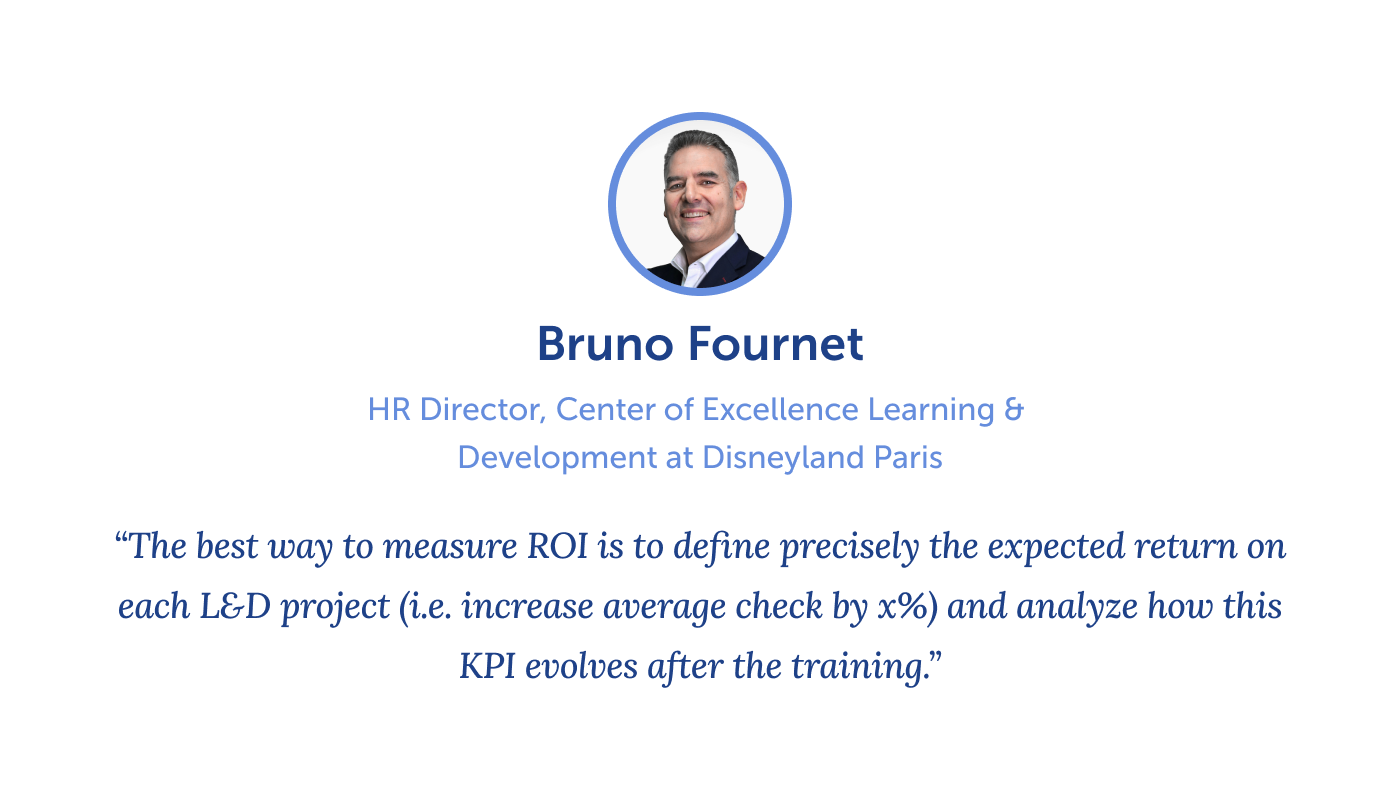 quote from Bruno Fournet, HR Director, Center of Excellence Learning & Development at Disneyland Paris
